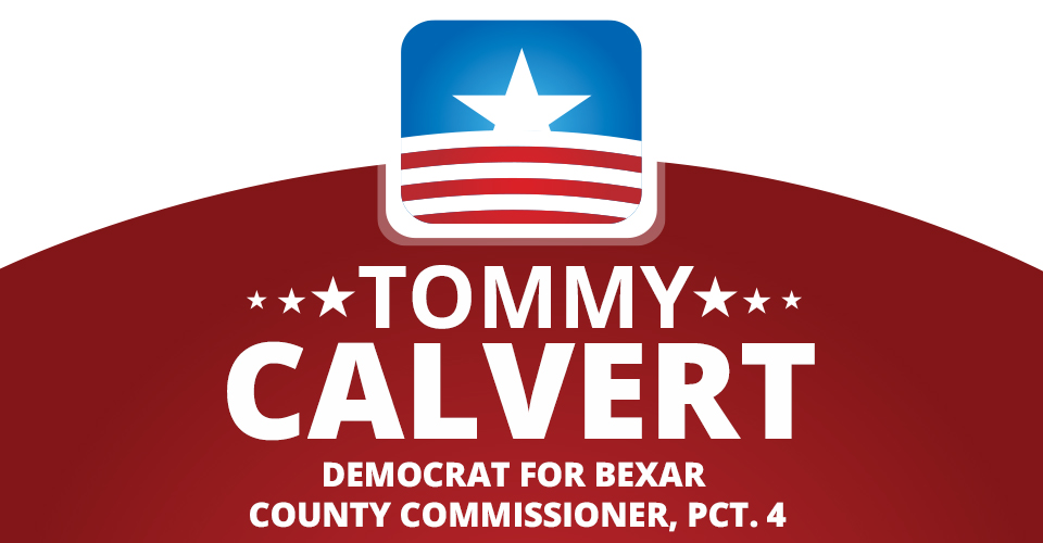 Tommy Calvert for Bexar County Commissioner