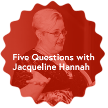 Five Questions with Jacqueline Hannah