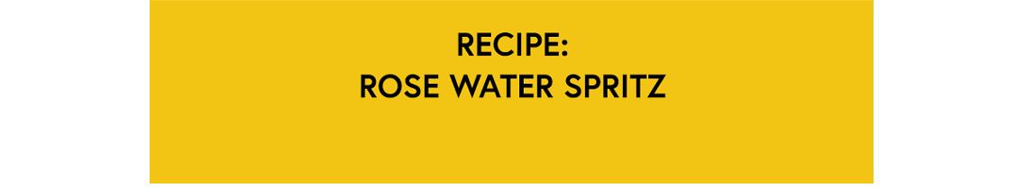 Recipe: Rose Water Spritz