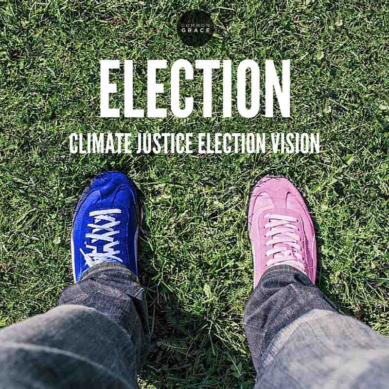 Climate Justice Election Vision