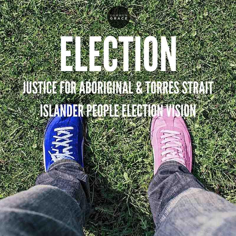 Aboriginal & Torres Strait Islander People Election Vision