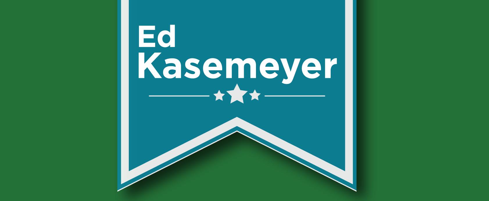 Ed Kasemeyer For Senate
