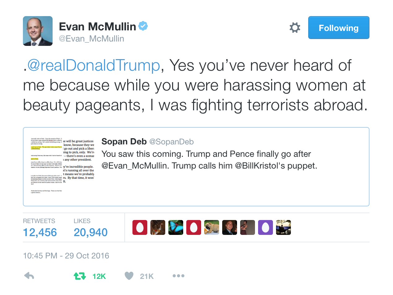 .@realDonaldTrump, Yes you've never heard of me because while you  were harassing women at beauty pageants, I was fighting terrorists  abroad.