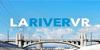 LA River VR Experience