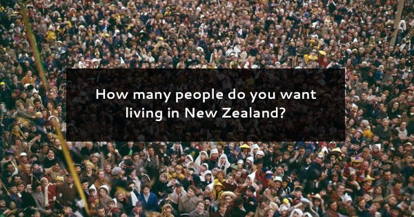 How many people do you want living in New Zealand?