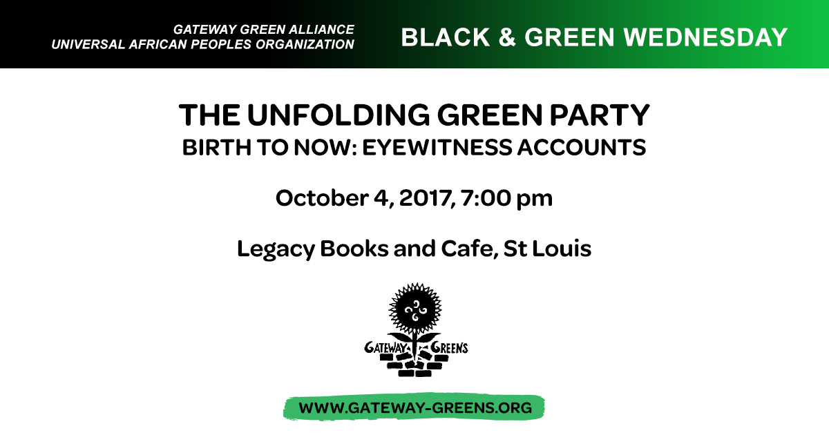 Black & Green Wednesday: The Unfolding Green Party - www.gp.org