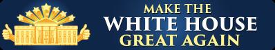 Make The White House Great Again