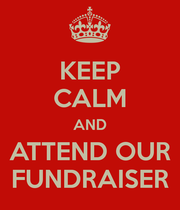 keep-calm-and-attend-our-fundraiser.png