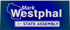 Mark Westphal for Wisconsin's 55th State Assembly District