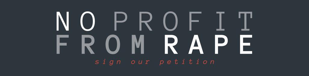 NoProfitFromRape petition