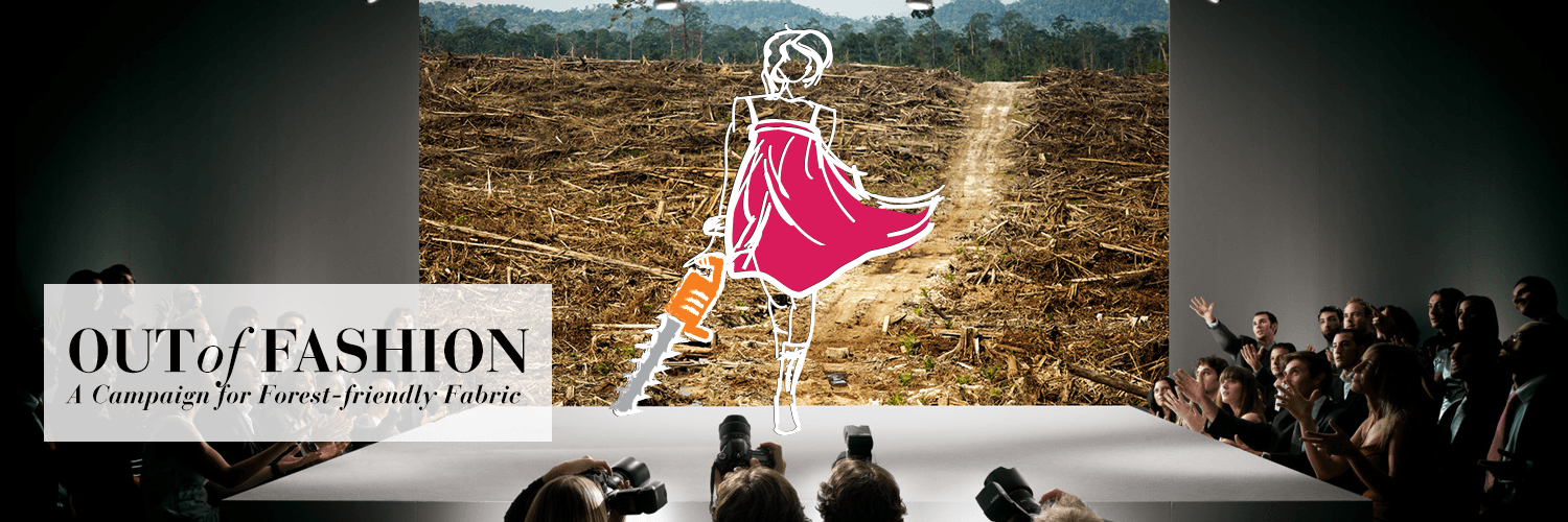 Stop Fashion from grinding up forests to make clothes.