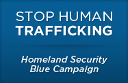 Stop Human Trafficking - Homeland Security Blue Campaign