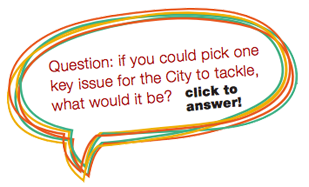 if you can pick one key issue for the City to tackle, What would it be? click to answer!