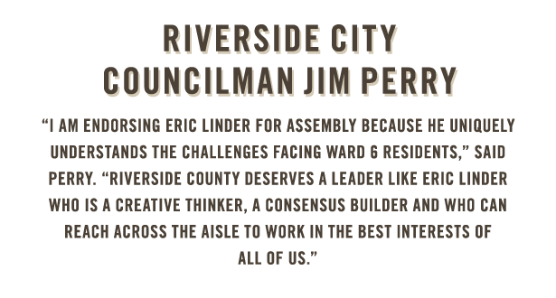 Riverside Councilman Jim Perry endorses Eric Linder