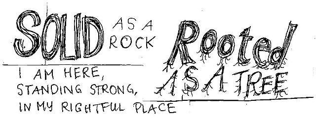 Solid as a rock, rooted as a tree, I am here, standing strong, in my rightful place.