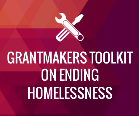 Grantmakers Toolkit for Ending Homelessness