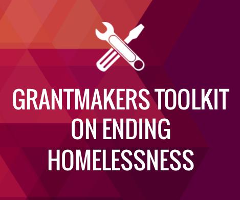 Grantmakers Toolkit for Ending Homelessness
