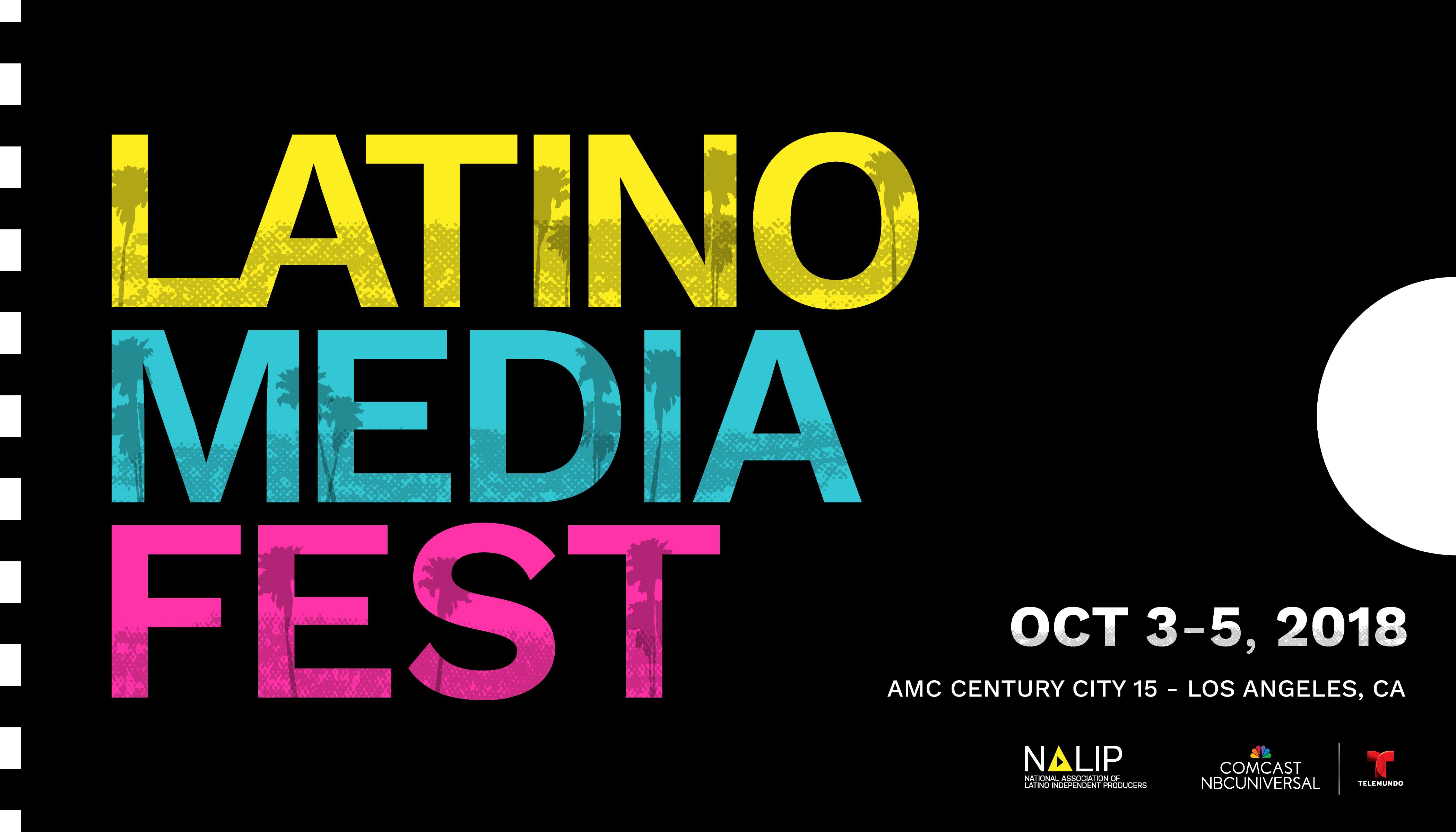Latino Media Fest Oct 3-5, 2018 AMC Century City 15 - Los Angeles, CA