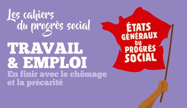 Etats Généraux du Progrés Social 2018 - Travail & Emploi