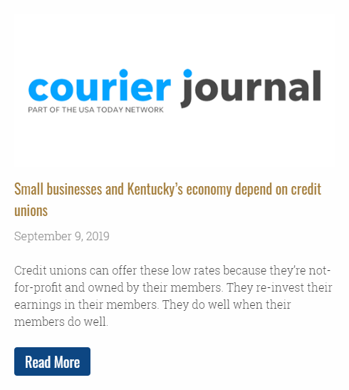 Small businesses and Kentucky's economy depend on credit unions - Credit unions can offer these low rates because they're not-for-profit and owned by their members. They re-invest their earnings in their members. They do well when their members do well.
