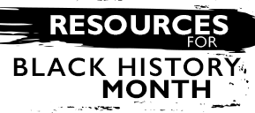 Resources for Black History Month