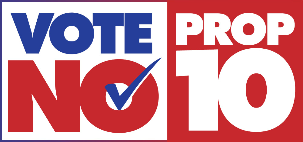 Vote No Prop 10