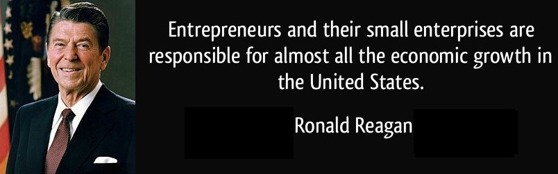 1339506180-quote-entrepreneurs-and-their-small-enterprises-are-responsible-for-almost-all-the-economic-growth-in-the-ronald-reagan-151727.jpg