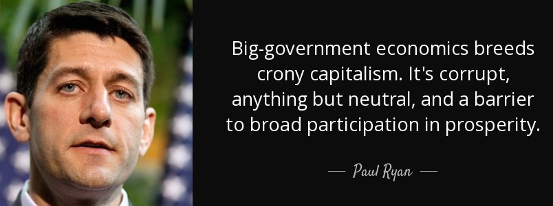 quote-big-government-economics-breeds-crony-capitalism-it-s-corrupt-anything-but-neutral-and-paul-ryan-25-56-05.jpg