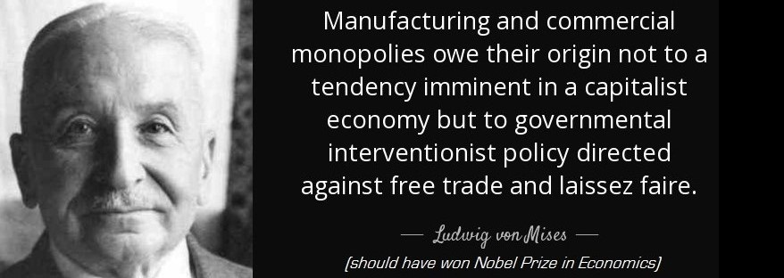 quote-manufacturing-and-commercial-monopolies-owe-their-origin-not-to-a-tendency-imminent-ludwig-von-mises-20-15-09.jpg
