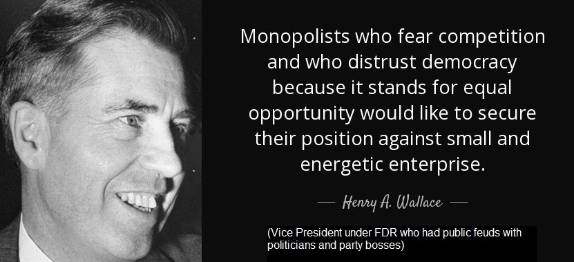 quote-monopolists-who-fear-competition-and-who-distrust-democracy-because-it-stands-for-equal-henry-a-wallace-30-58-19_(2).jpg