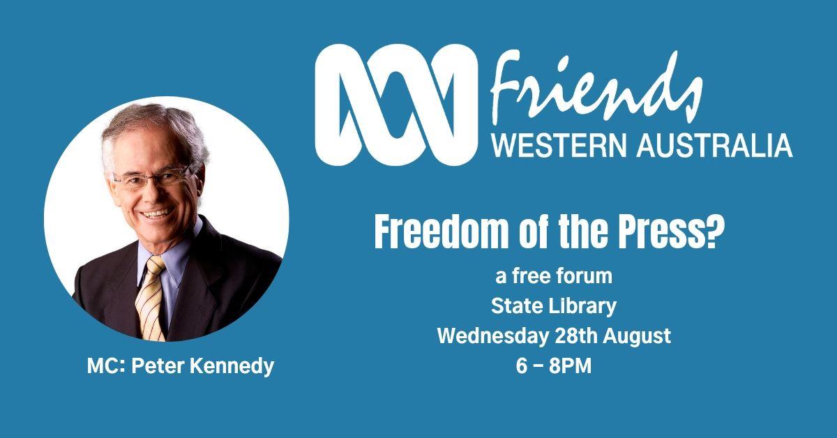 ABC Friends WA present Freedom of the Press: a free forum