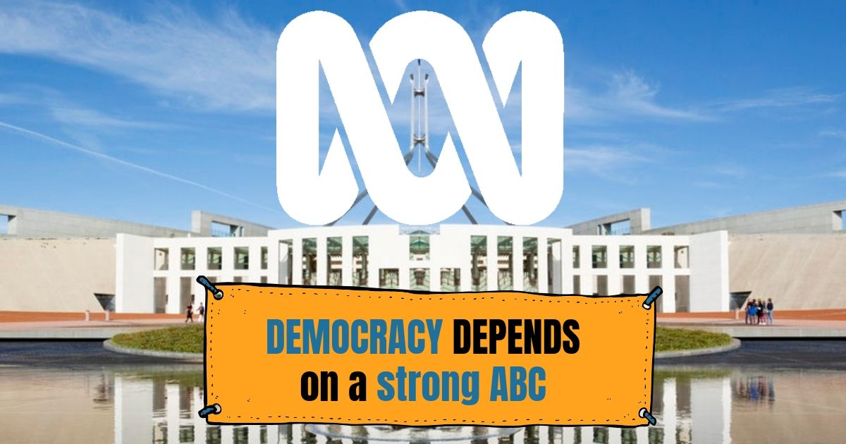 Democracy depends on a strong ABC