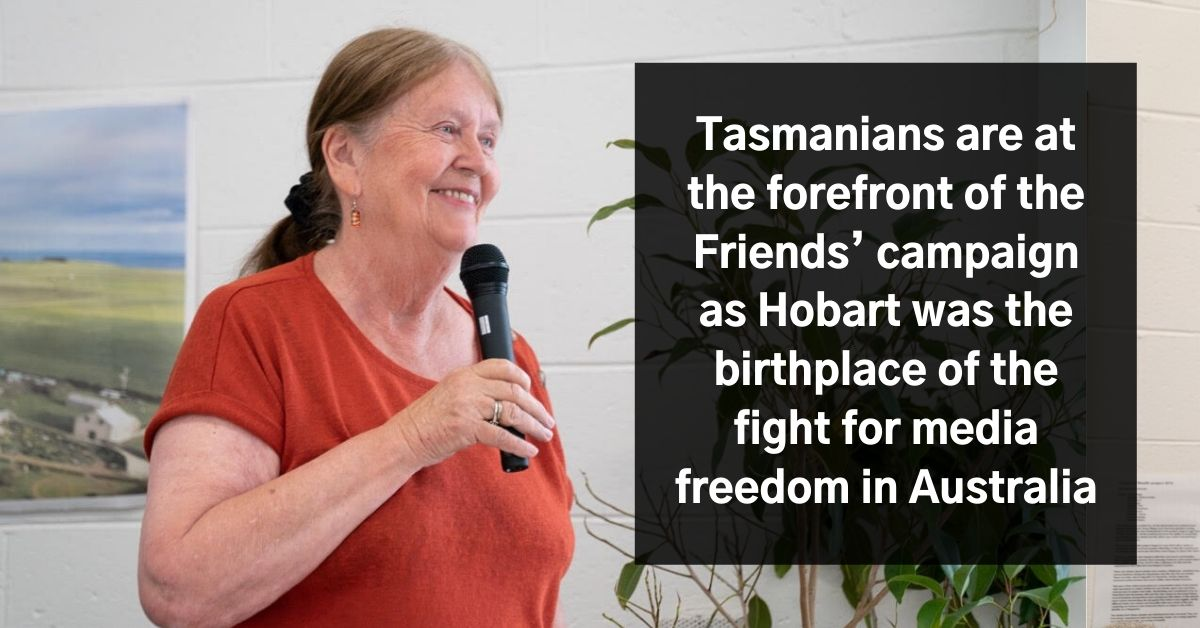 Margaret Reynolds: Tasmanians are at the forefront of the Friends' campaign as Hobart was the birthplace of the fight for press freedom in Australia. Photo: Lara van Raay