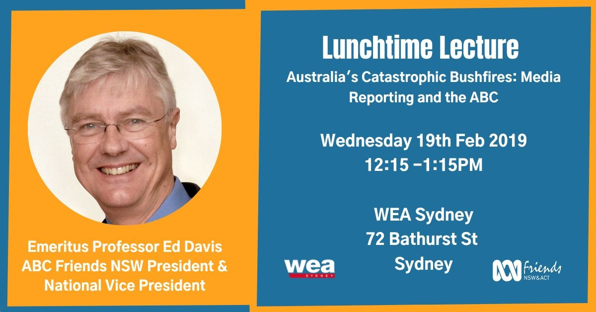 Lunchtime Lecture:Australia's Catastrophic Bushfires and the ABC