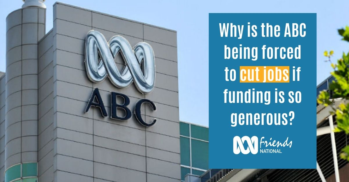 Why is the ABC being forced to cut jobs if funding is so generous?