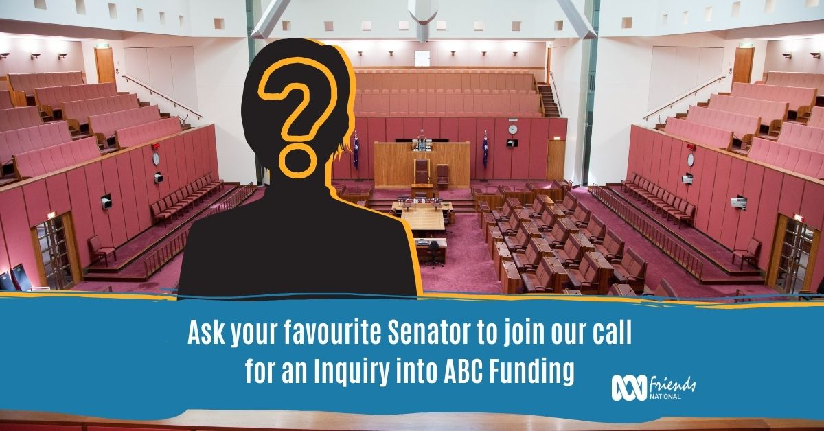 The Australian Senate Chamber with a silhouette with a question mark on top of it. A blue banner reads: Ask your favourite Senator to join our call for an Inquiry into ABC Funding