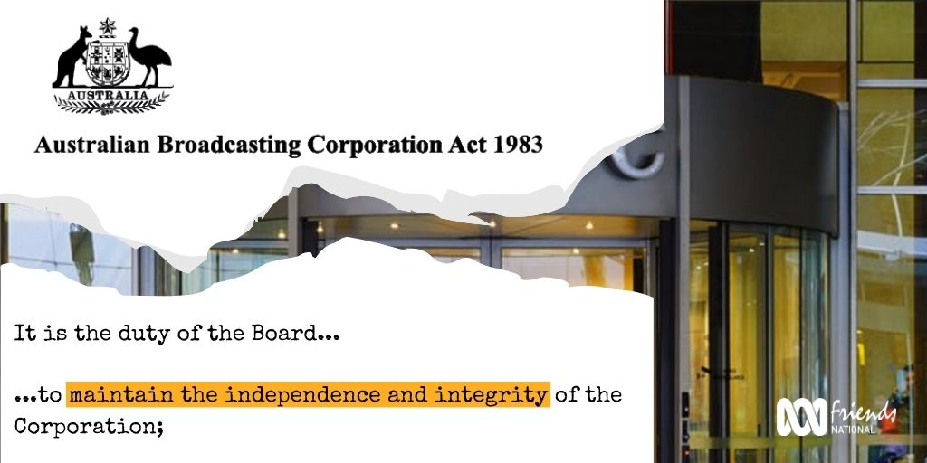 ABC Act 1983: It is the duty of the board to maintain the independence and integrity of the ABC