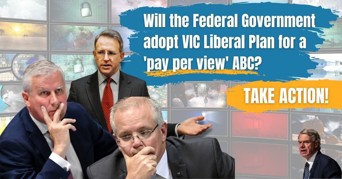Paul Fletcher, Scott Morrison, and Michale McCormack sit considering: Text: Will the Federal government adopt VIC Liberal Plan for a 'pay per view' ABC?