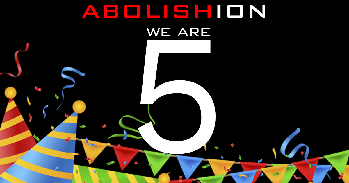 Abolishion turns 5!