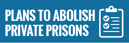 Plans_to_abolish_private_prisons.png