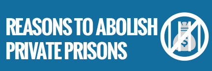 Reasons_to_abolish_private_prisons.png