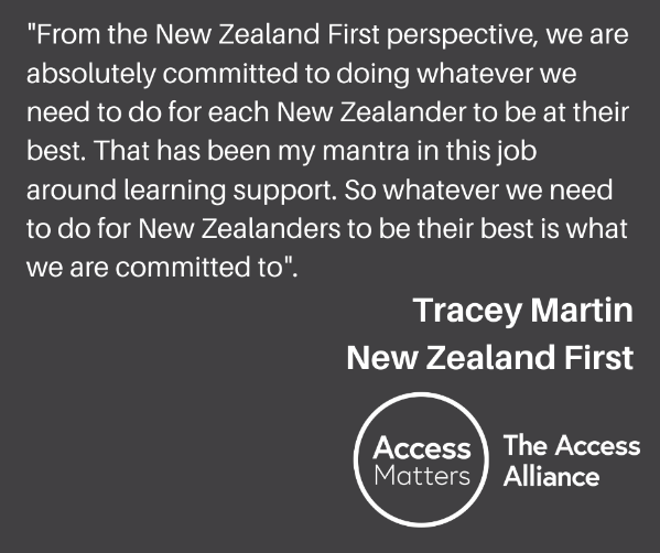 """Black Tile: """"From the New Zealand First perspective, we are absolutely committed to doing whatever we need to do for each New Zealander to be at their best. That has been my mantra in this job around learning support. So whatever we need to do for New Zealanders to be their best is what we are committed to."""" Hon Tracey Martin, New Zealand First."""