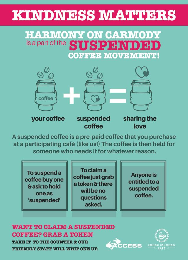 Kindness matters - Harmony on Carmody is a part of the suspended coffee movement!