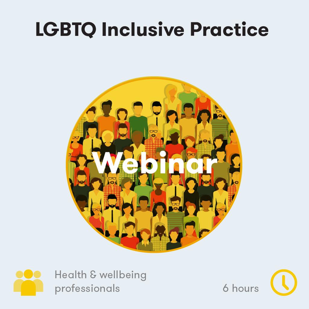LGBTQ Inclusive Practice Webinar