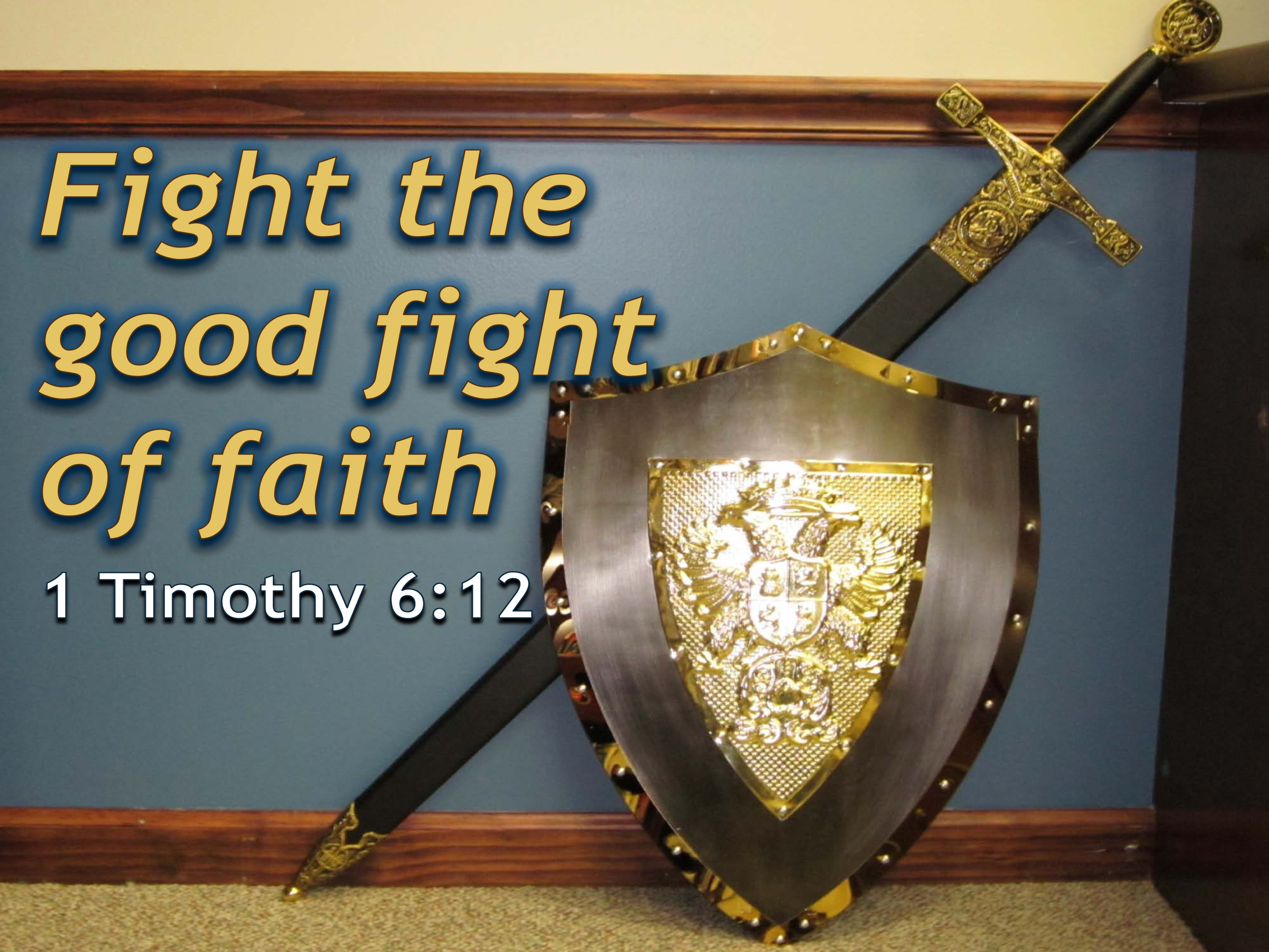 fight-the-good-fight-of-faith-1.jpg
