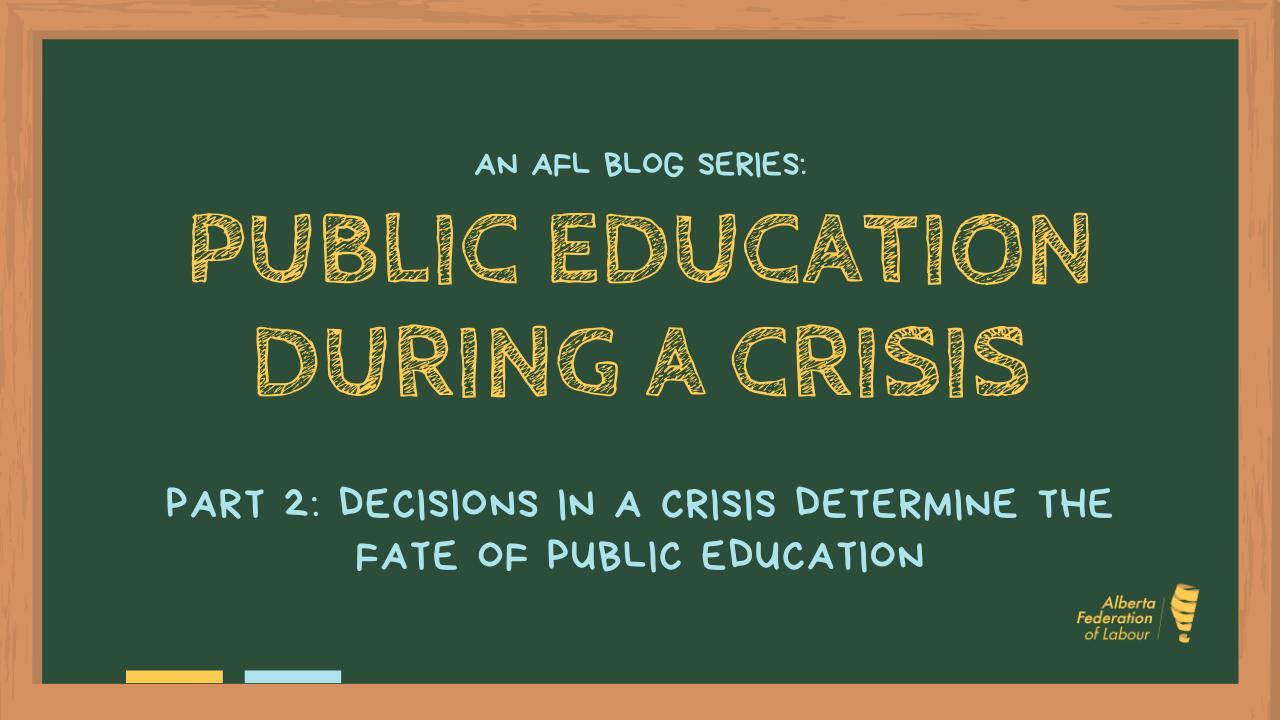 Public Education During A Crisis - Part 2 - Decisions in a Crisis determine the fate of Public Education - 09APR20 .png