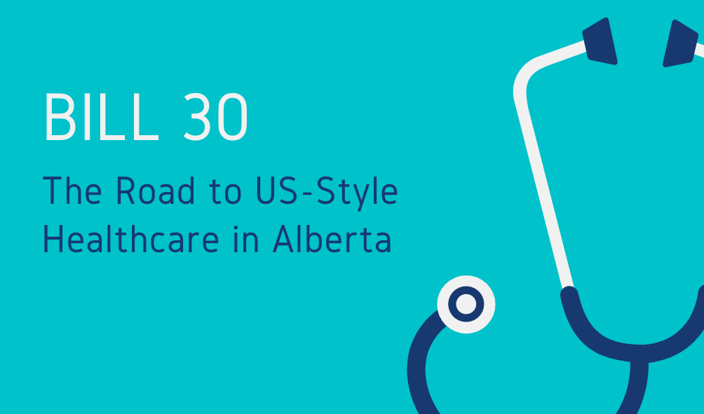 Bill 30 Blog - The Road to US Style Healthcare in Alberta .png
