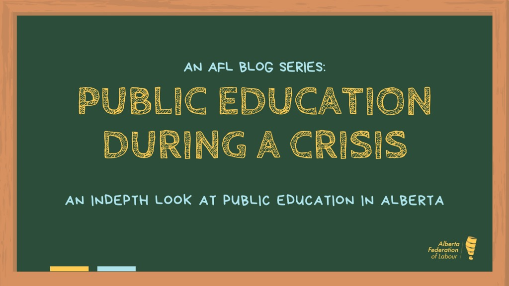 An_AFL_Blog_Series_-_Public_Education_During_A_Crisis_-_An_Indepth_Look_At_Public_Education_in_Alberta_-_31MAR20.png