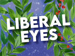 Liberal Eyes on short winter break