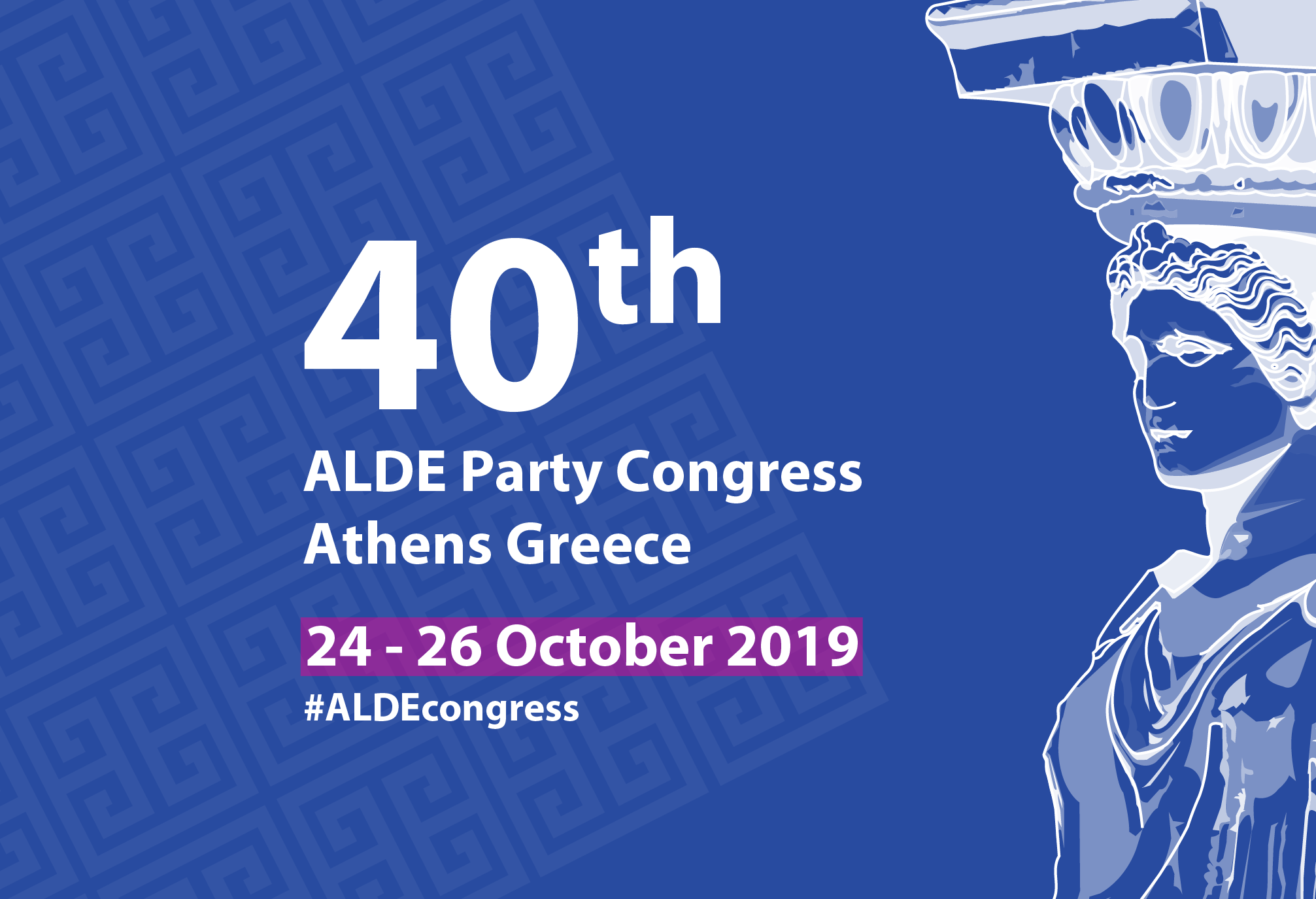 ALDE Congress to take place 24 - 26 October 2019 in Athens, Greece